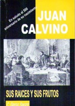 Calvino: sus raices y sus frutos